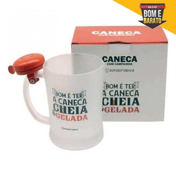 CANECA CAMPAINHA O BOM E TER CANECA CHEIA E GELADA
